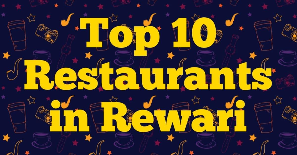 Top 10 Restaurants in Rewari