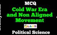 MCQ of Cold War Era and Non Aligned Movement